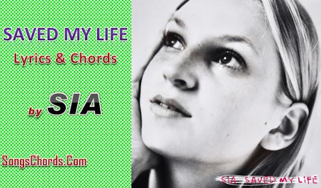 Saved My Life Chords and Lyrics by Sia