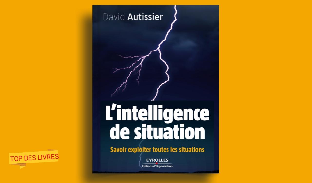 Télécharger : L'intelligence de situation - Savoir exploiter toutes les situations en pdf
