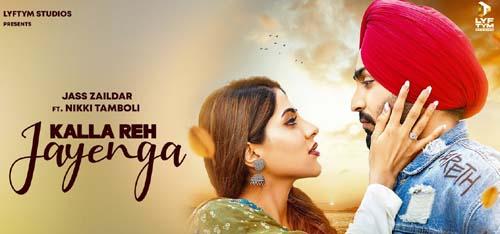 Kalla Reh Jayenga Lyrics - Jass Zaildar   Nikki Tamboli   New Punjabi Songs 2021
