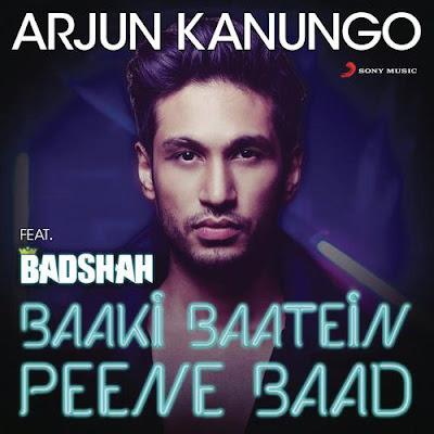 Baaki Baatein Peene Baad (2015) - Arjun Kanungo, Badshah