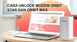 Cara Unlock Modem Orbit Star Dan Orbit Max