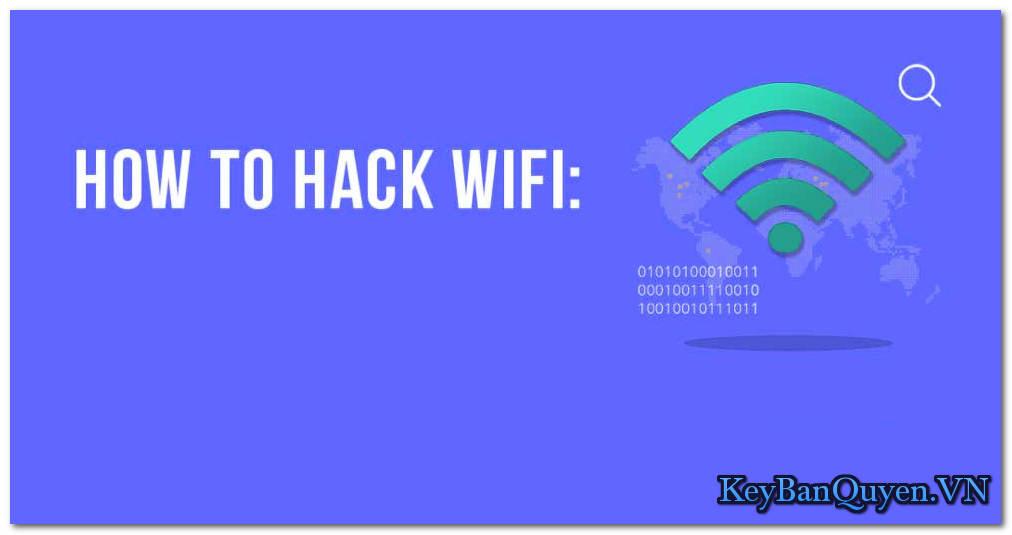 Video tìm hiểu về Hack mạng WiFi & Wired .