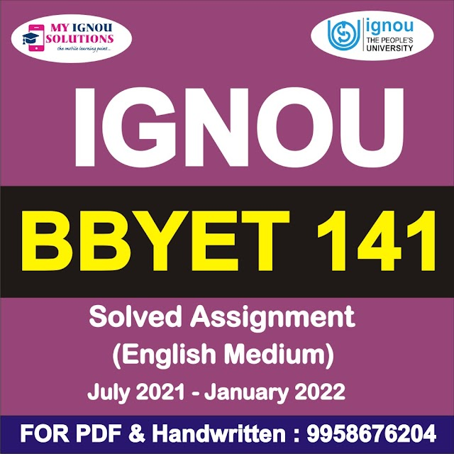 BBYET 141 Solved Assignment 2021-22