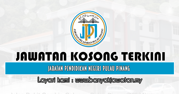 Jawatan Kosong 2019 di Jabatan Pendidikan Negeri Pulau Pinang
