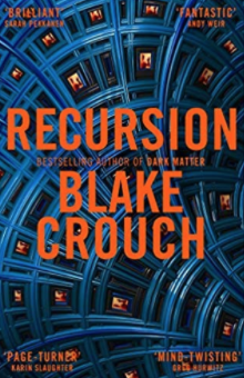 recursion-by-blake-crouch-summary