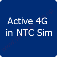 How to Active 4G in NTC Sim?