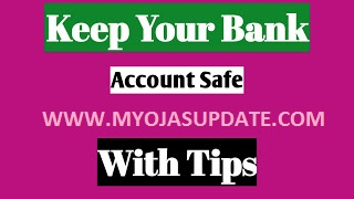 http://www.myojasupdate.com/2019/06/keep-your-bank-account-safe-with-this.html