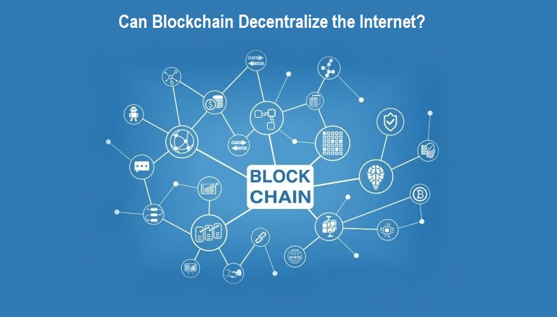 Can Blockchain Decentralize the Internet