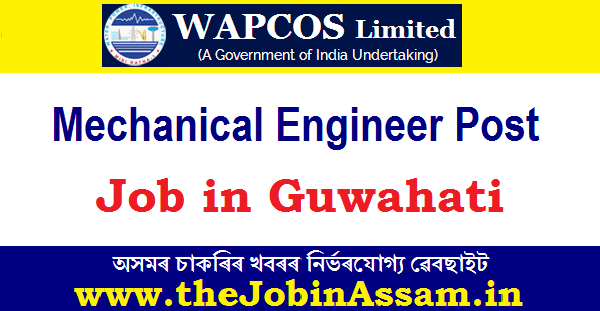 WAPCOS Limited, Guwahati Recruitment 2020: Apply For Mechanical Engineer Post