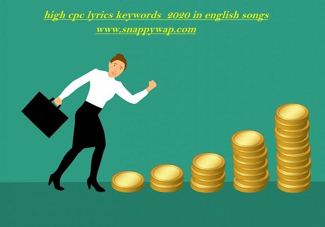 high cpc lyrics keywords  2020 in english songs