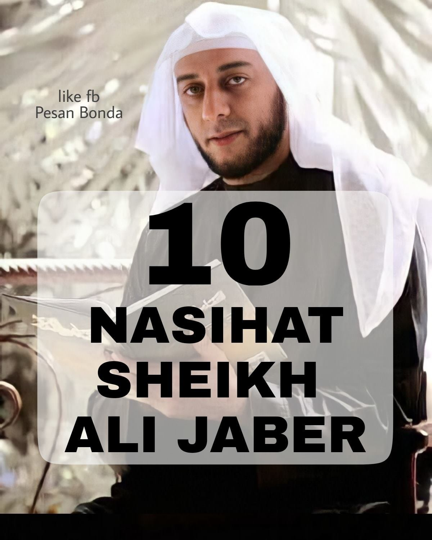 10 Nasihat Sheikh Al-Jaber Sebelum Meninggal Dunia
