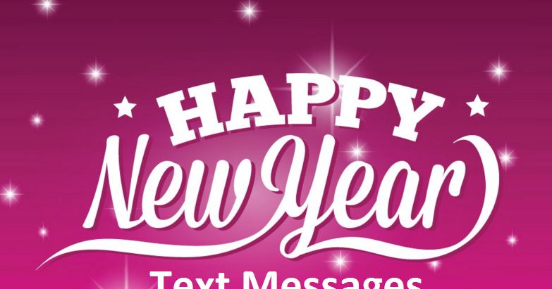 Your Key To Success: HAPPY NEW YEAR TEXT MESSAGES