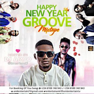 "DOWNLOAD MIXTAPE: Dj Ambo - ""AMT Happy New Year Groove Mixtape"""