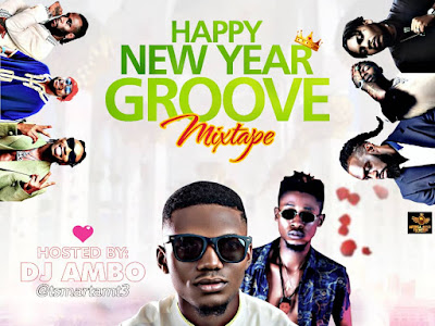 "DOWNLOAD MIXTAPE: Dj Ambo - ""AMT Happy New Year Groove Mixtape"""