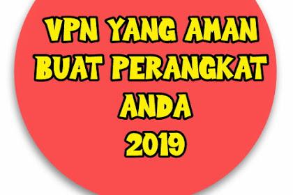 Inilah 4 Aplikasi VPN yang baik di tahun 2019