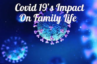 Covid 19's Impact On Family Life