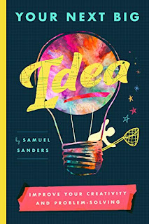 Your Next Big Idea - a book for aspiring creatives and entrepreneurs to find their next big idea book promotion sites Samuel Sanders