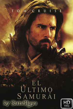 El Ultimo Samurai [1080p] [Latino-Ingles] [MEGA]