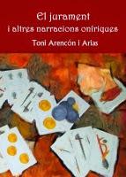 'El jurament i altres narracions oníriques (Toni Arencón i Arias)'