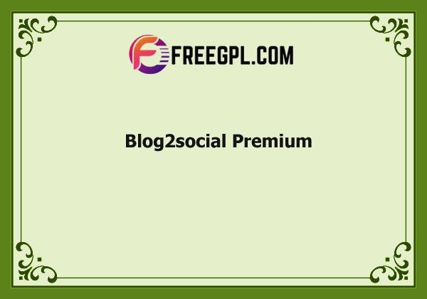 Blog2Social Premium Plugin Nulled Download Free