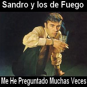 Sandro y los de Fuego - Me He Preguntado Muchas Veces