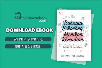 Download Ebook Bahagia Sekarang, Menikah Kemudian by Nur'Afifah Hasbi Nasution  Pdf