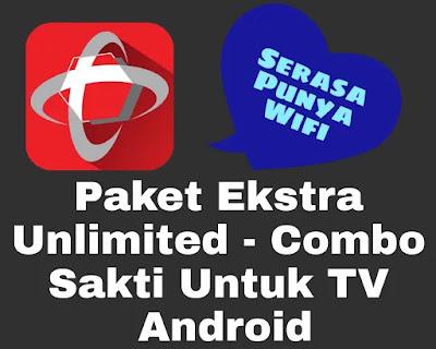 Menggunakan paket ekstra Unlimited untuk Tv Android
