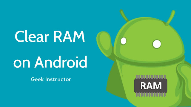 Clear RAM memory on Android phone