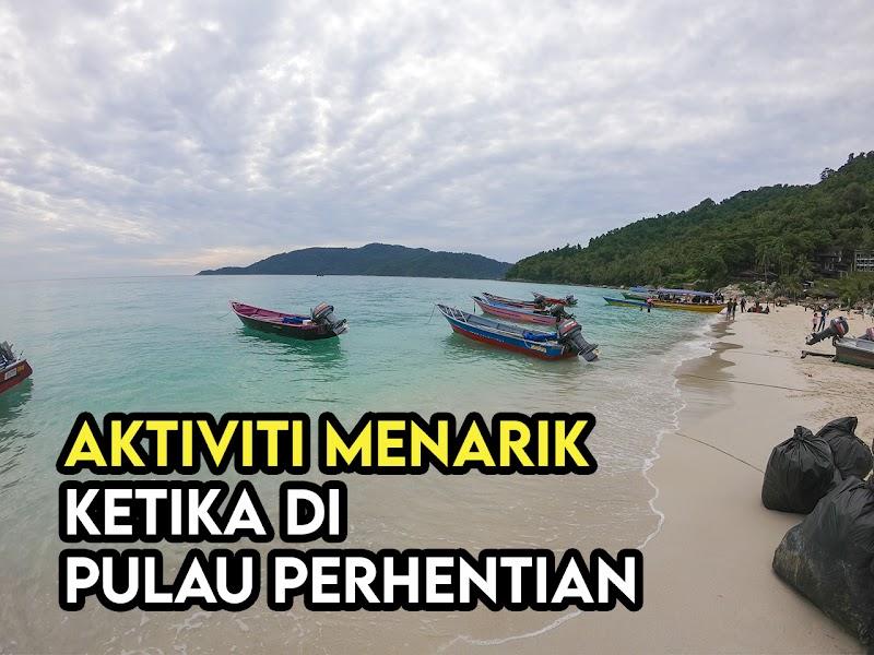 Aktiviti dan Bajet Percutian Di Pulau Perhentian Terengganu