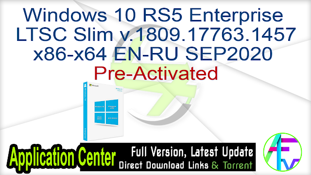 Windows 10 RS5 Enterprise LTSC Slim v.1809.17763.1457 x86-x64 EN-RU SEP2020 Pre-Activated