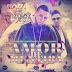 Opi The Hit Machine Ft. Pipe Calderon - Amor de Mentira (Gory Gonzalez Edit)