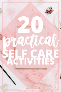 20 Practical Self-Care Activities