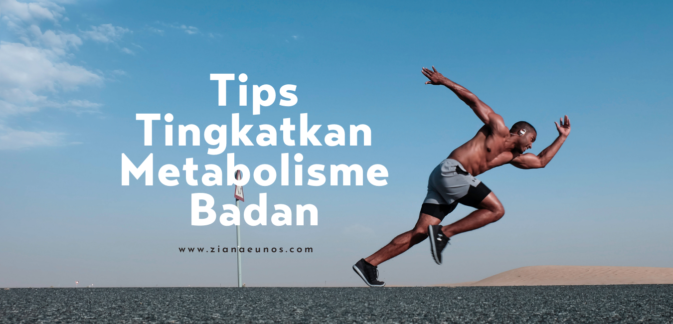Tips tingkatkan metabolisme badan