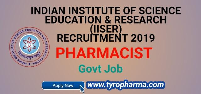 iiser recruitment,pharmacist,b.pharm,bhopal,job,2019