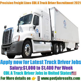 Precision Freight Lines CDL A Truck Driver Recruitment 2021-22