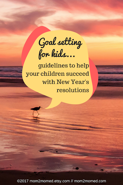 Mom2MomEd Blog: Goal setting for kids--guidelines to help your children succeed with New Year's resolutions