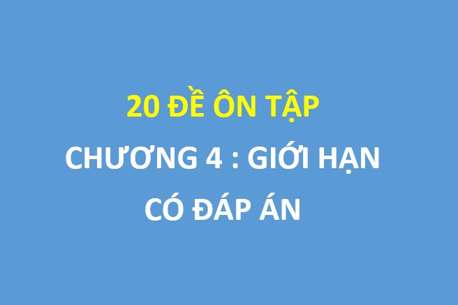 20 đề ôn tập chương 4 toán 11 : giới hạn