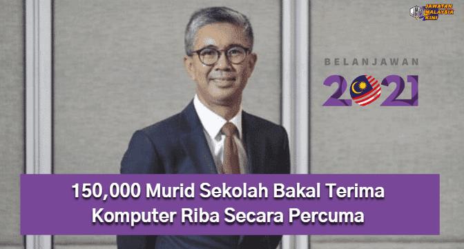Belanjawan 2021 Seramai 150,000 Murid Sekolah Bakal Terima Komputer Riba Secara Percuma