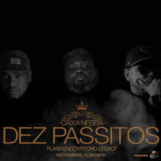 Caixa Negra feat Pitchó, Flash Enccy & Legacy - Dez Passitos ( 2020 ) [DOWNLOAD]