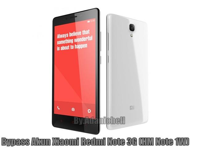 Bypass Akun Xiaomi Redmi Note 3G (HM Note 1W)