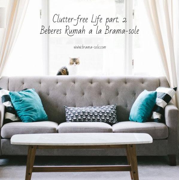Clutter-free life beberes rumah a la Bramasole Blog