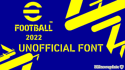 eFootball 2022 UNOFFICIAL Font for PES 2021 by PESNewupdate (CPK & SIDER)