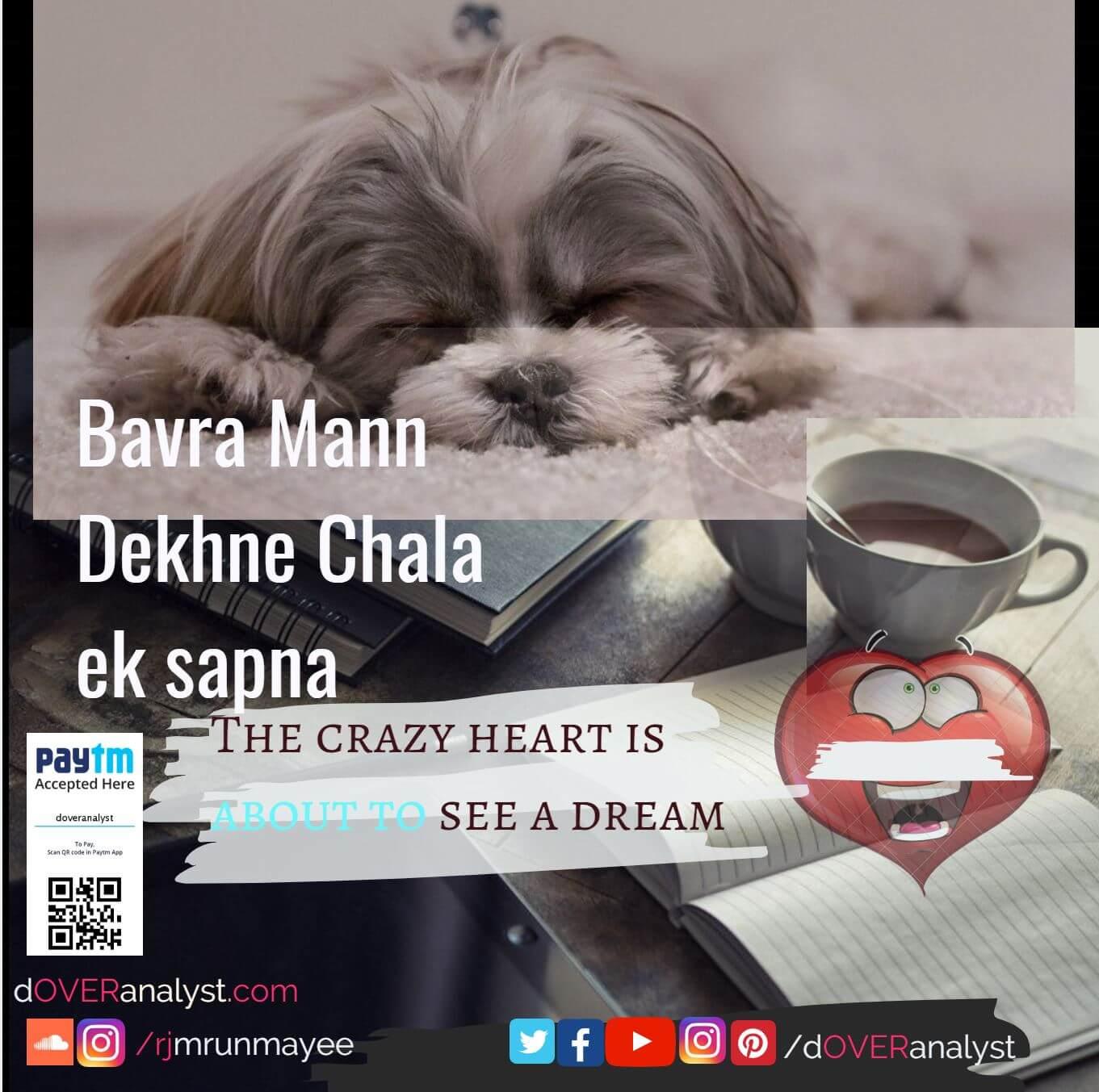 Bavra Mann Dekhne Chala Ek Sapna lyrics   English translation