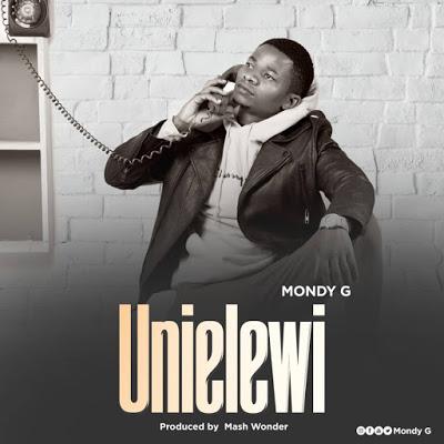 Download Audio   Mondy G - Unielewi
