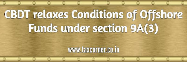 cbdt-relaxes-conditions-of-offshore-funds-under-section-9-a-3