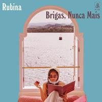 Rubina – Brigas, Nunca Mais