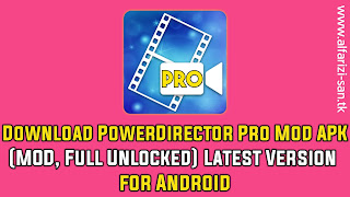 Download PowerDirector Pro APK v6.4.0 (MOD, Full Unlocked) for Android