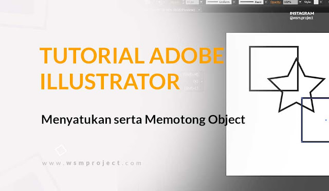 Menyatukan dua object serta memotong di adobe Illustrator