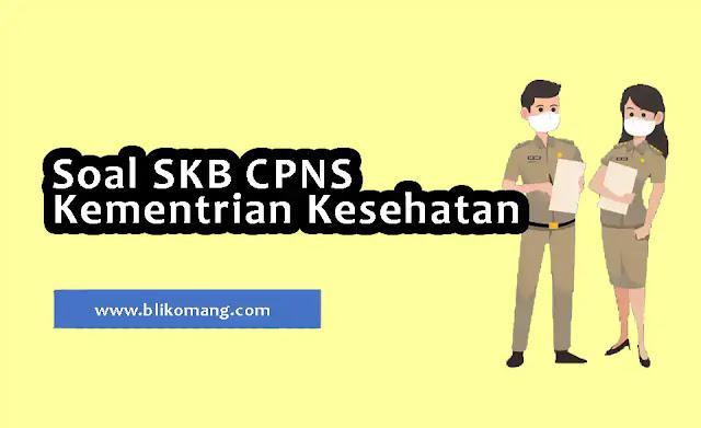 Soal SKB CPNS Kementerian Kesehatan RI 2021