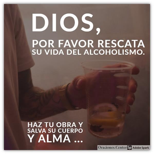 Oración por un Hijo Alcohólico - Dios hará su Buena Obra
